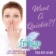 Want A Quickie?! May special with Sharron at Fringe Salon CR